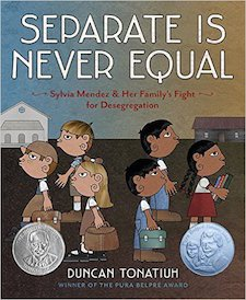 Separate is Never Equal- Sylvia Mendez and Her Family's Fight for Desegragation