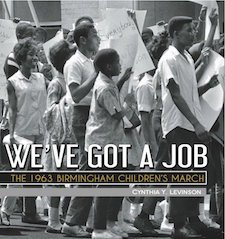 We've Got a Job- The 1963 Birmingham Children's March